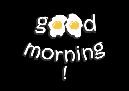 good morning lettering with two fried eggs isolated on the black background, horizontal vector illustration