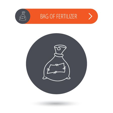 bag of soil: Bag with fertilizer icon. Fertilization sack sign. Farming or agriculture symbol. Gray flat circle button. Orange button with arrow. Vector Illustration
