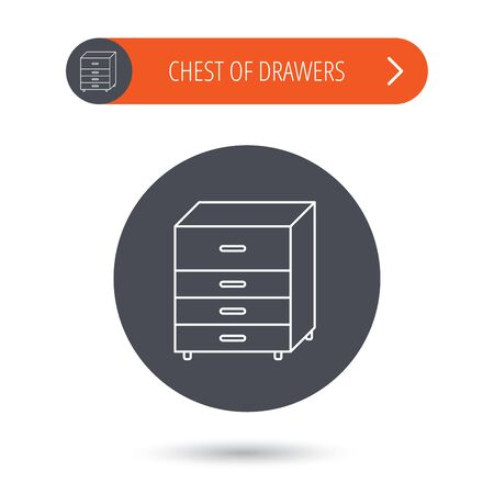 chest of drawers: Chest of drawers icon. Interior commode sign. Gray flat circle button. Orange button with arrow. Vector Illustration
