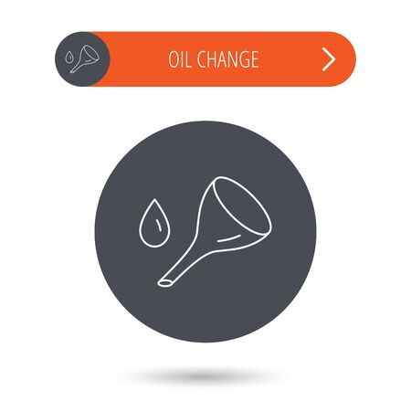 oil change: Oil change service icon. Fuel can with drop sign. Gray flat circle button. Orange button with arrow. Vector Illustration