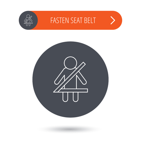 fasten: Fasten seat belt icon. Human silhouette sign. Gray flat circle button. Orange button with arrow. Vector