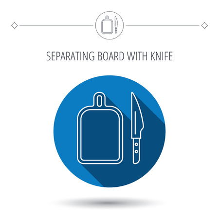 icon buttons: Separating board icon. Kitchen knife sign. Blue flat circle button. Linear icon with shadow. Vector