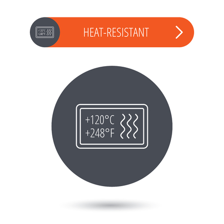 resistant: Heat resistant icon. Microwave or dishwasher information sign. Attention symbol. Gray flat circle button. Orange button with arrow. Vector