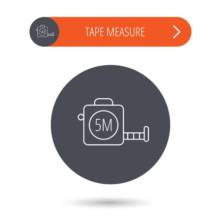 measurement tape: Tape measurement icon. Roll ruler sign. Gray flat circle button. Orange button with arrow. Vector