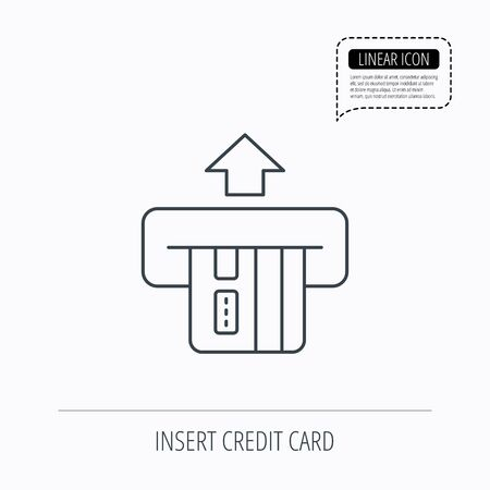 in insert: Insert credit card icon. Shopping sign. Bank ATM symbol. Linear outline icon. Speech bubble of dotted line. Vector Illustration