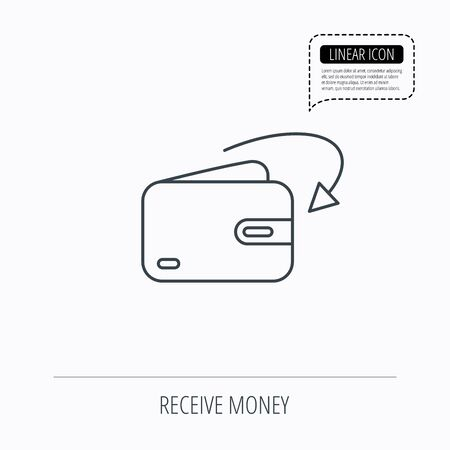 receive: Receive money icon. Cash wallet sign. Linear outline icon. Speech bubble of dotted line. Vector Illustration