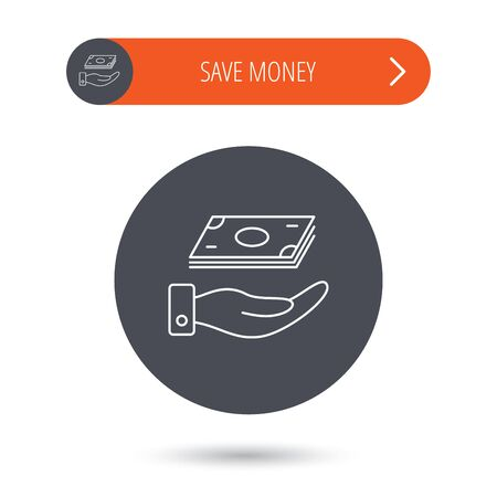 Save money icon. Hand with cash sign. Investment or savings symbol. Gray flat circle button. Orange button with arrow. Vector Ilustração