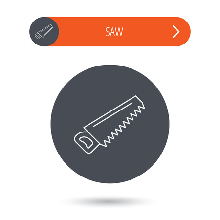 crosscut: Saw icon. Carpentry equipment sign. Hacksaw symbol. Gray flat circle button. Orange button with arrow. Vector Illustration