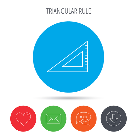 straightedge: Triangular ruler icon. Straightedge sign. Geometric symbol. Mail, download and speech bubble buttons. Like symbol. Vector Illustration