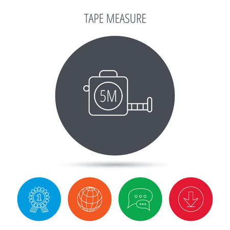 flexible: Tape measurement icon. Roll ruler sign. Globe, download and speech bubble buttons. Winner award symbol. Vector