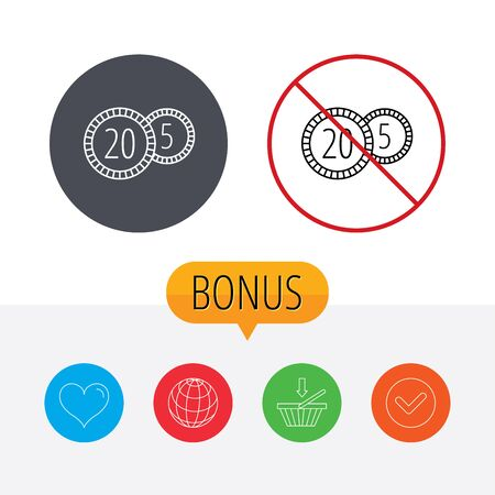 five cents: Coins icon. Cash money sign. Bank finance symbol. Twenty and five cents. Shopping cart, globe, heart and check bonus buttons. Ban or stop prohibition symbol. Illustration