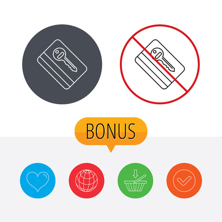 room card: Electronic key icon. Hotel room card sign. Unlock chip symbol. Shopping cart, globe, heart and check bonus buttons. Ban or stop prohibition symbol.