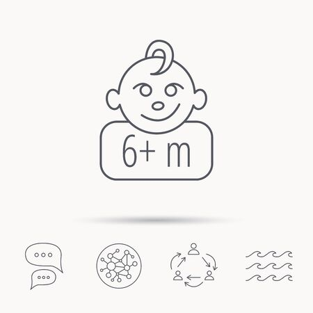 six months: Baby face icon. Newborn child sign. Use of six months and plus symbol. Global connect network, ocean wave and chat dialog icons. Teamwork symbol.