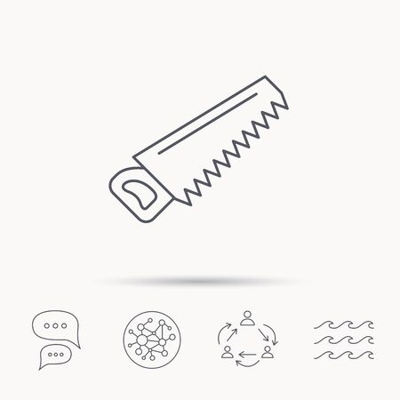 sea saw: Saw icon. Carpentry equipment sign. Hacksaw symbol. Global connect network, ocean wave and chat dialog icons. Teamwork symbol.