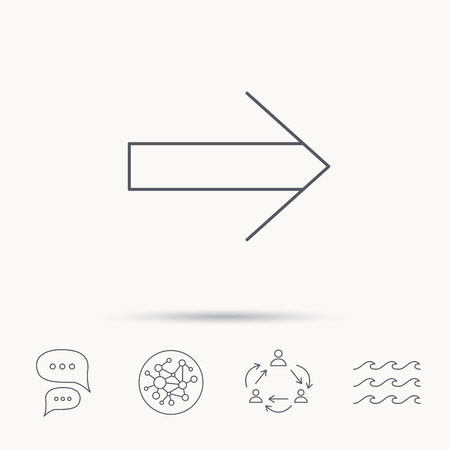 global direction: Next arrow icon. Forward sign. Right direction symbol. Global connect network, ocean wave and chat dialog icons. Teamwork symbol.
