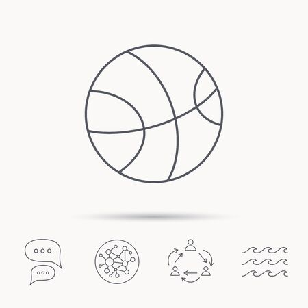 team game: Basketball equipment icon. Sport ball sign. Team game symbol. Global connect network, ocean wave and chat dialog icons. Teamwork symbol. Illustration