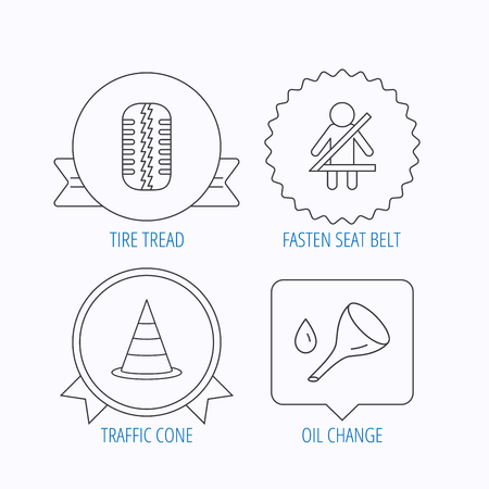 oil change: Tire tread, traffic cone and oil change icons. Fasten seat belt linear sign. Award medal, star label and speech bubble designs. Vector