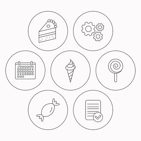 lolly: Cake, candy and ice cream icons. Piece of cake, lolly pop linear sign. Check file, calendar and cogwheel icons. Vector Illustration