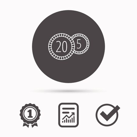 five cents: Coins icon. Cash money sign. Bank finance symbol. Twenty and five cents. Report document, winner award and tick. Round circle button with icon. Vector Illustration
