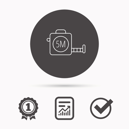 centimetre: Tape measurement icon. Roll ruler sign. Report document, winner award and tick. Round circle button with icon. Vector