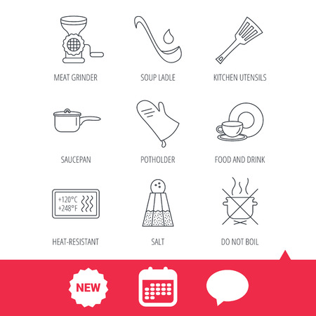 meat  grinder: Soup ladle, potholder and kitchen utensils icons. Salt, not boil and saucepan linear signs. Meat grinder, water drop and coffee cup icons. New tag, speech bubble and calendar web icons. Vector