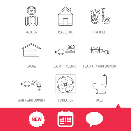 Ventilation, garage and heat radiator icons. Gas, water and electricity counter linear signs. Real estate, toilet and fire hose icons. New tag, speech bubble and calendar web icons. Vector Illustration