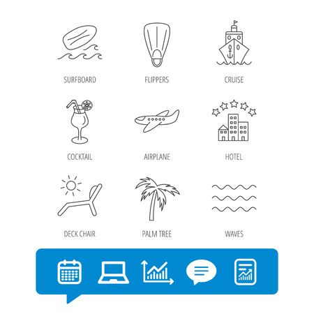 flippers: Cruise, waves and cocktail icons. Hotel, palm tree and surfboard linear signs. Airplane, deck chair and flippers flat line icons. Report file, Graph chart and Chat speech bubble signs. Vector