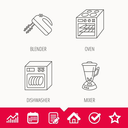 prepare: Dishwasher, oven and mixer icons. Blender linear sign. Edit document, Calendar and Graph chart signs. Star, Check and House web icons. Vector Illustration