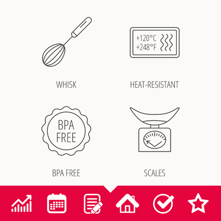 resistant: Kitchen scales, whisk and heat-resistant icons. BPA free linear sign. Edit document, Calendar and Graph chart signs. Star, Check and House web icons. Vector