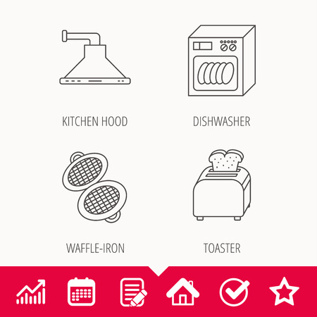 prepare: Dishwasher, waffle-iron and toaster icons. Kitchen hood linear sign. Edit document, Calendar and Graph chart signs. Star, Check and House web icons. Vector