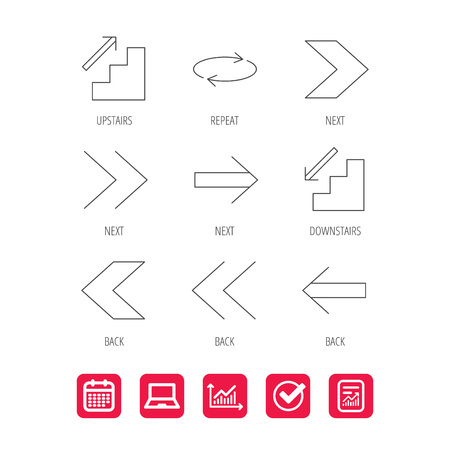 upstairs: Arrows icons. Upstairs, downstairs and repeat linear signs. Next, back arrows flat line icons. Report document, Graph chart and Calendar signs. Laptop and Check web icons. Vector Illustration