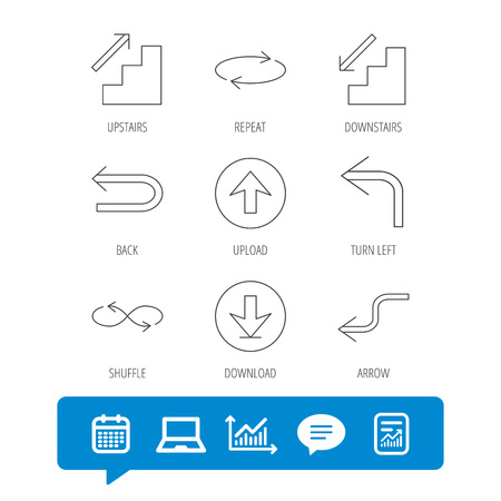 Arrows icons. Download, repeat and shuffle linear signs. Upload, back arrow flat line icons. Report file, Graph chart and Chat speech bubble signs. Laptop and Calendar web icons. Vector
