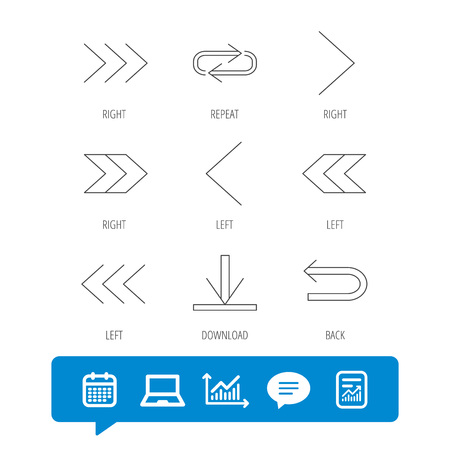 Arrows icons. Download, repeat linear signs. Next, back arrows flat line icons. Report file, Graph chart and Chat speech bubble signs. Laptop and Calendar web icons.
