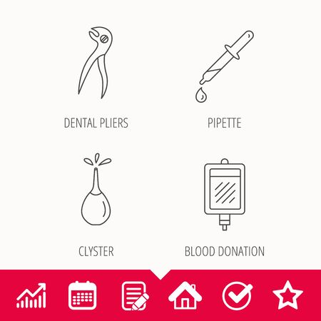 Blood donation, pipette and dental pliers icons. Clyster linear sign. Edit document, Calendar and Graph chart signs. Star, Check and House web icons. Vector