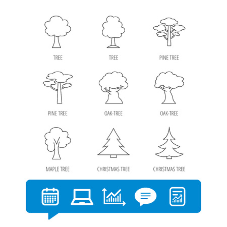 Pine tree, maple and oak icons. Christmas trees linear signs. Forest trees flat line icons. Report file, Graph chart and Chat speech bubble signs. Laptop and Calendar web icons. Vector