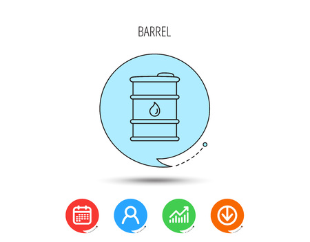 Barrel of oil icon. Cask with water drop sign. Fuel symbol. Calendar, User and Business Chart, Download arrow icons. Speech bubbles with flat signs. Vector Ilustração