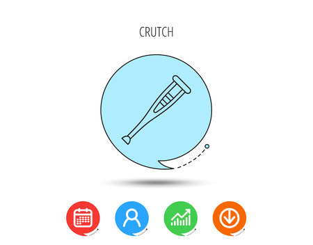 Crutch icon. Orthopedic therapy sign. Medical care equipment symbol. Calendar, User and Business Chart, Download arrow icons. Speech bubbles with flat signs. Vector Illustration