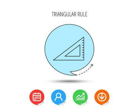 Triangular ruler icon. Straightedge sign. Geometric symbol. Calendar, User and Business Chart, Download arrow icons. Speech bubbles with flat signs. Vector Ilustração