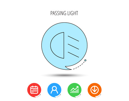 Passing light icon. Dipped beam sign. Calendar, User and Business Chart, Download arrow icons. Speech bubbles with flat signs. Vector