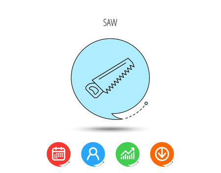 Saw icon. Carpentry equipment sign. Hacksaw symbol. Calendar, User and Business Chart, Download arrow icons. Speech bubbles with flat signs. Vector