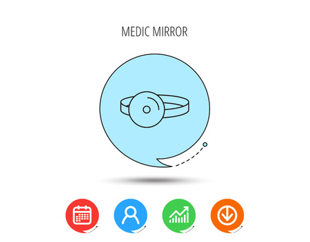 Medical mirror icon. ORL medicine sign. Otorhinolaryngology diagnosis tool symbol. Calendar, User and Business Chart, Download arrow icons. Speech bubbles with flat signs. Vector Illustration