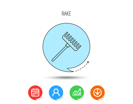 Rake icon. Gardening equipment sign. Outdoor instrument symbol. Calendar, User and Business Chart, Download arrow icons. Speech bubbles with flat signs. Vector
