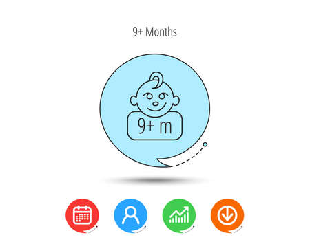 Baby face icon. Newborn child sign. Use of nine months and plus symbol. Calendar, User and Business Chart, Download arrow icons. Speech bubbles with flat signs. Vector