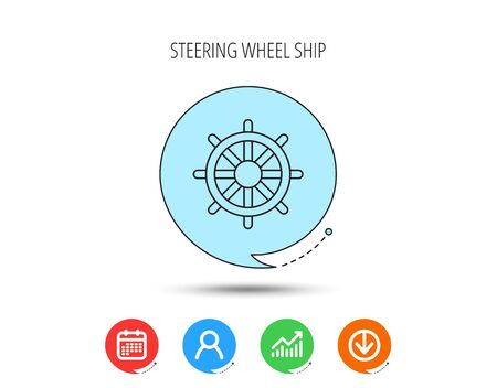 Ship steering wheel icon. Captain rudder sign. Sailing symbol. Calendar, User and Business Chart, Download arrow icons. Speech bubbles with flat signs. Vector