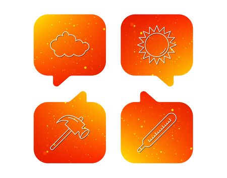 Cloud, sun and thermometer icons. Hammer linear sign. Orange Speech bubbles with icons set. Soft color gradient chat symbols. Vector