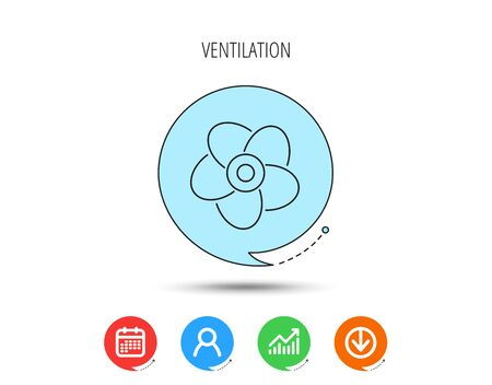 Ventilation icon. Fan or propeller sign. Calendar, User and Business Chart, Download arrow icons. Speech bubbles with flat signs. Vector