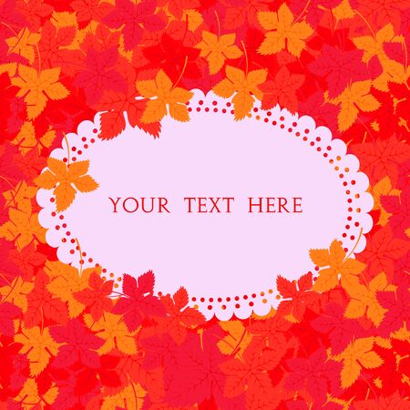 Autumn frame. Vector background. Vector illustration. Floral vector pattern. Fashion Graphic Design for your text. Bright colors leaves. Template for prints, textile, wrapping and decoration.