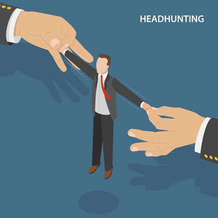 headhunter: Headhunting flat isometric vector concept. Two big hands are pulling the specialist to ones side.