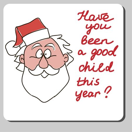 saint nick: Vector Christmas Card Design with Santa Claus Head and text Have you been a good child this year