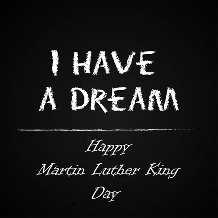 jr: Happy Martin Luther King Day free typography greeting card on chalkboard background. I have a Dream. Vector handdrawn